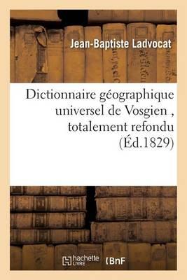 Dictionnaire G�ographique Universel de Vosgien, Totalement Refondu - Histoire (Paperback)