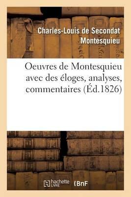 Oeuvres de Montesquieu Avec Des �loges, Analyses, Commentaires - Litterature (Paperback)