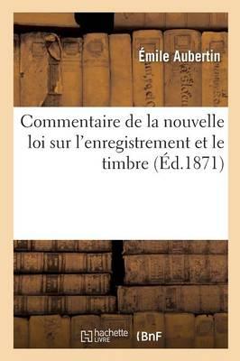 Commentaire de la Nouvelle Loi Sur l'Enregistrement Et Le Timbre - Sciences Sociales (Paperback)