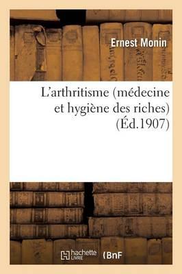 L'Arthritisme M�decine Et Hygi�ne Des Riches - Sciences (Paperback)