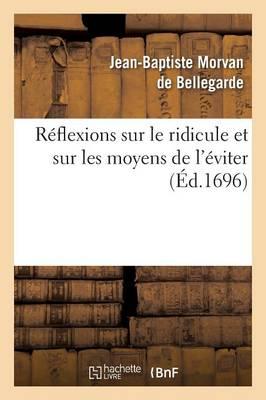R�flexions Sur Le Ridicule Et Sur Les Moyens de l'�viter, Les Moeurs Les Diff�rens Caract�res - Litterature (Paperback)