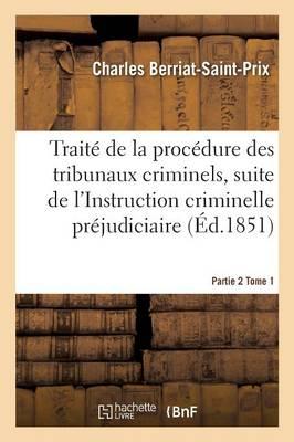 Trait� de la Proc�dure Des Tribunaux Criminels Partie 2 Tome 1 - Sciences Sociales (Paperback)