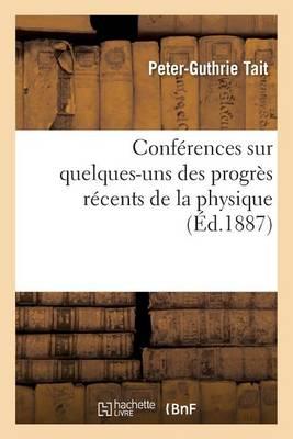 Conf�rences Sur Quelques-Uns Des Progr�s R�cents de la Physique - Sciences (Paperback)