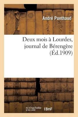 Deux Mois � Lourdes, Journal de B�reng�re - Litterature (Paperback)