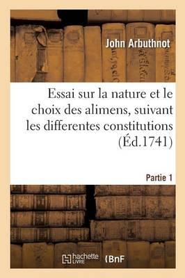 Nature Et Choix Des Alimens, Suivant Les Differentes Constitutions de la Nourriture Partie 1 - Sciences (Paperback)