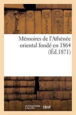 M�moires de l'Ath�n�e Oriental Fond� En 1864 - Histoire (Paperback)