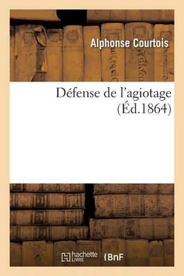 D�fense de l'Agiotage - Sciences Sociales (Paperback)