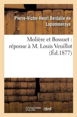 Moli�re Et Bossuet: R�ponse � M. Louis Veuillot - Histoire (Paperback)