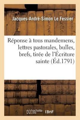 R ponse Tous Mandemens, Lettres Pastorales, Bulles, Brefs, Tir e de l' criture Sainte. - Litterature (Paperback)