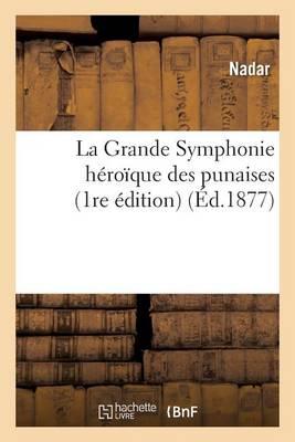 La Grande Symphonie H�ro�que Des Punaises 1re �dition - Litterature (Paperback)