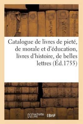 Catalogue de Livres de Piet�, de Morale Et d'�ducation, Livres d'Histoire, de Belles Lettres - Litterature (Paperback)