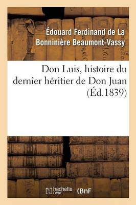 Don Luis, Histoire Du Dernier H�ritier de Don Juan - Litterature (Paperback)