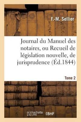 Journal Du Manuel Des Notaires, Ou Recueil de L gislation Nouvelle, 8e Ann e Tome 2 Partie 3 - Sciences Sociales (Paperback)
