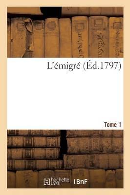 L'�migr�. Tome 1 - Histoire (Paperback)
