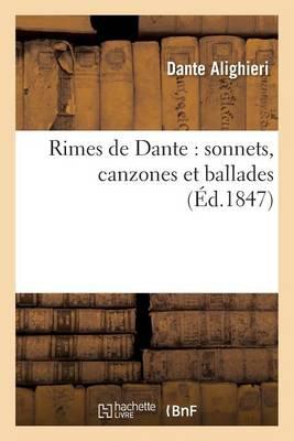 Rimes de Dante: Sonnets, Canzones Et Ballades - Litterature (Paperback)