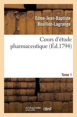 Cours d'�tude Pharmaceutique Tome 1 - Sciences (Paperback)