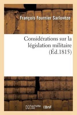 Consid�rations Sur La L�gislation Militaire - Sciences Sociales (Paperback)