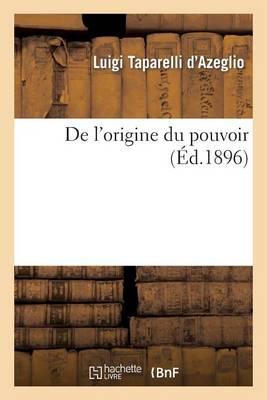de l'Origine Du Pouvoir - Sciences Sociales (Paperback)
