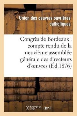 Congr�s de Bordeaux: Compte Rendu de la Neuvi�me Assembl�e G�n�rale Des Directeurs d'Oeuvres - Sciences Sociales (Paperback)