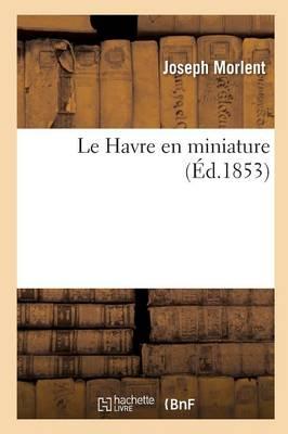 Le Havre En Miniature - Histoire (Paperback)