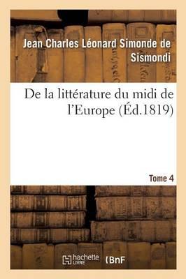 de la Litt�rature Du MIDI de l'Europe Tome 4 - Litterature (Paperback)