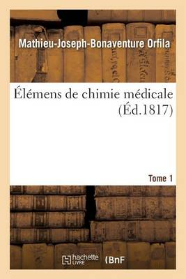 �l�mens de Chimie M�dicale. Tome 1 - Sciences (Paperback)