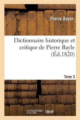 Dictionnaire Historique Et Critique Tome 3 - Histoire (Paperback)