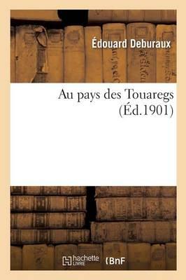 Au Pays Des Touaregs - Litterature (Paperback)