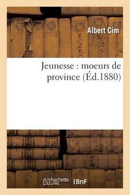 Jeunesse: Moeurs de Province - Litterature (Paperback)