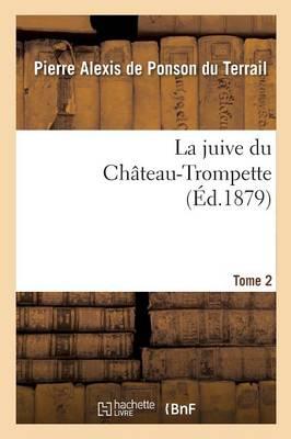 La Juive Du Ch�teau-Trompette Tome 2 - Litterature (Paperback)