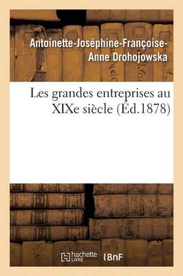 Les Grandes Entreprises Au Xixe Si�cle - Histoire (Paperback)