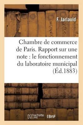 Chambre de Commerce de Paris. Rapport Sur Une Note Du Laboratoire Municipal Et Son Fonctionnement - Sciences Sociales (Paperback)