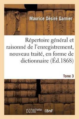 R�pertoire G�n�ral Et Raisonn� de l'Enregistrement, Nouveau Trait�, En Forme de Dictionnaire Tome 3 - Sciences Sociales (Paperback)
