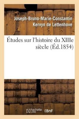 �tudes Sur l'Histoire Du Xiiie Si�cle - Histoire (Paperback)