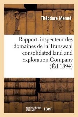 Rapport de M. Th�odore Menn�, Inspecteur Des Domaines de la Transwaal Consolidated Land - Litterature (Paperback)