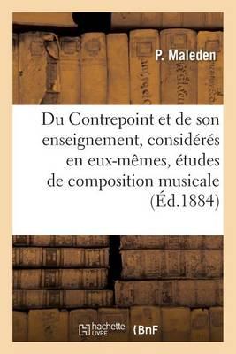 Du Contrepoint Et de Son Enseignement, Consid�r�s En Eux-M�mes - Litterature (Paperback)