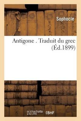 Antigone . Traduit Du Grec - Litterature (Paperback)