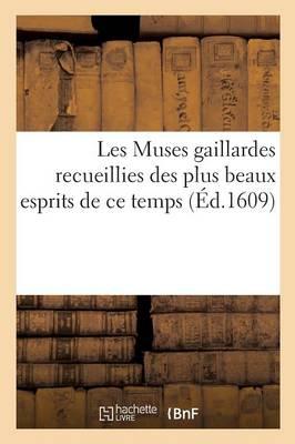 Les Muses Gaillardes Recueillies Des Plus Beaux Esprits de Ce Temps - Litterature (Paperback)