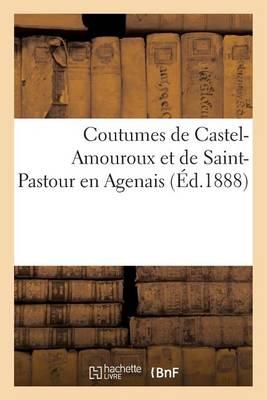 Coutumes de Castel-Amouroux Et de Saint-Pastour En Agenais - Sciences Sociales (Paperback)