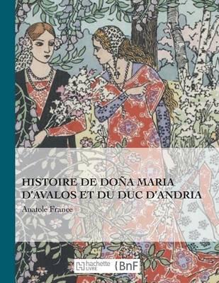 Histoire de Do�a Maria d'Avalos Et Du Duc d'Andria - Beaux Livres / Litterature (Paperback)