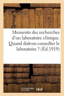 Memento Des Recherches d'Un Laboratoire Clinique. Quand Doit-On Consulter Le Laboratoire - Sciences (Paperback)