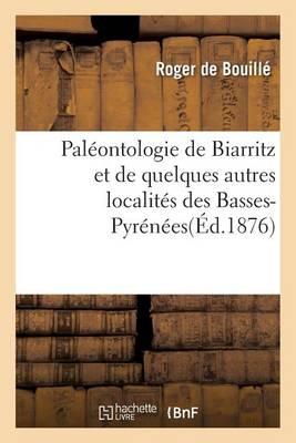 Pal�ontologie de Biarritz Et de Quelques Autres Localit�s Des Basses-Pyr�n�es - Sciences (Paperback)