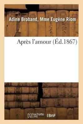 Apr�s l'Amour - Litterature (Paperback)
