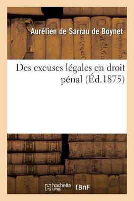 Des Excuses L�gales En Droit P�nal - Sciences Sociales (Paperback)