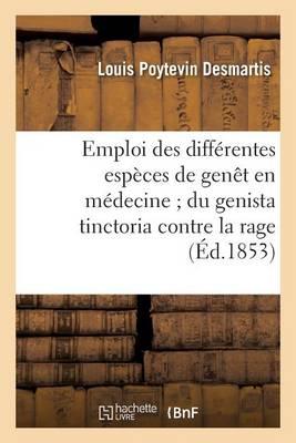 Emploi Des Diff�rentes Esp�ces de Gen�t En M�decine Du Genista Tinctoria Contre La Rage - Sciences (Paperback)