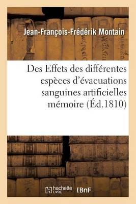 Des Effets Des Diff�rentes Esp�ces d'�vacuations Sanguines Artificielles M�moire - Sciences (Paperback)