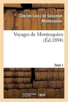 Voyages de Montesquieu. Tome 1 - Histoire (Paperback)