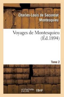 Voyages de Montesquieu. Tome 2 - Histoire (Paperback)