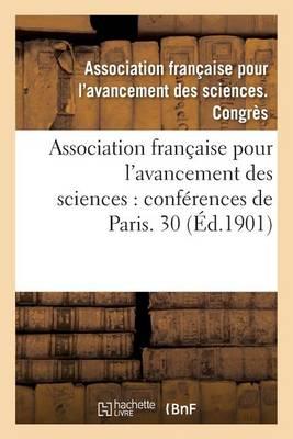 Association Francaise Pour L'Avancement Des Sciences: Conferences de Paris. Compte-Rendu - Sciences (Paperback)