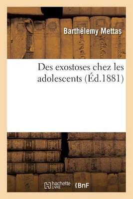 Des Exostoses Chez Les Adolescents - Sciences (Paperback)